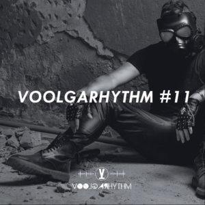 Voolgarhythm voolgarizm podcast radio show episode 11