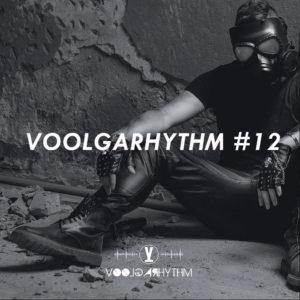 Voolgarhythm voolgarizm podcast radio show episode 12