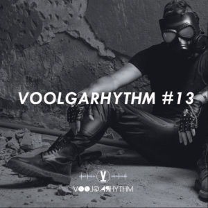 Voolgarhythm voolgarizm podcast radio show episode 13