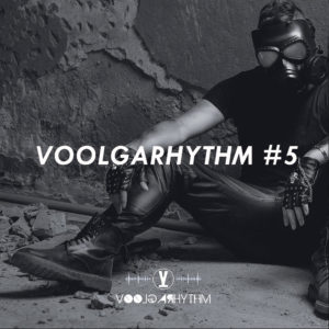 Voolgarhythm voolgarizm podcast radio show episode 5