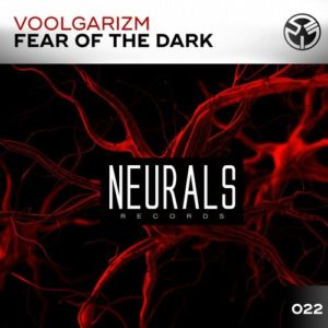 voolgarizm fear of the dark on neurals records